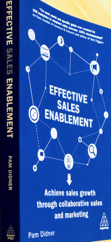 Pam Didner's book Effective Sales Enablement. Honoured to be mentioned. The book will be launched in the UK on 10/3 and in the US on 10/23: https://amzn.to/2uf6scr